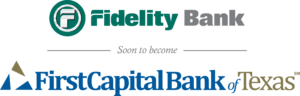 Fidelity Bank Soon to Become FirstCapital Bank of Texas